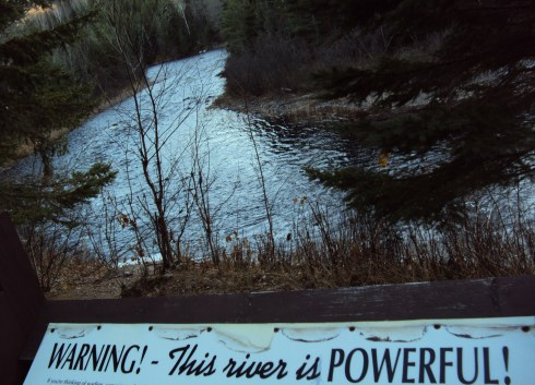 The river is POWERFUL!  Remember that.